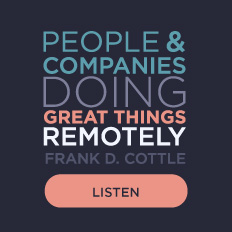 People & Companies Doing Great Things Remotely