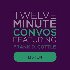 Twelve Minute Convos Featuring Frank Cottle
