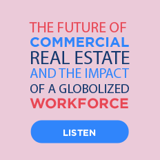 The Future of Commercial Real Estate and the Impact of a Globalized Workforce