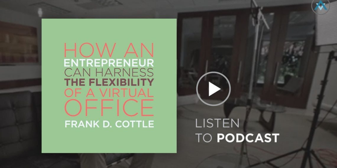 How An entrepreneur Can Harness the Flexibility of a Virtual Office